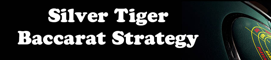 Silver Tiger Baccarat Strategy